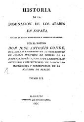 Historia de la Dominacion de los Arabes en España: Jacada de varios manuscritos y memorias arabicas, Volumen 3