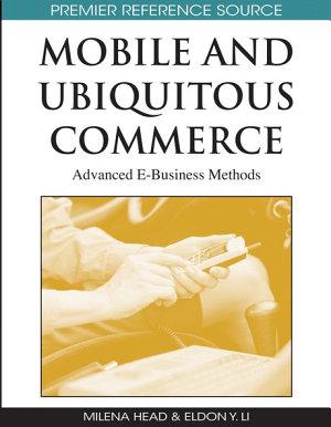 Mobile and Ubiquitous Commerce  Advanced E Business Methods PDF
