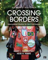 Crossing Borders: International Studies for the 21st Century, Edition 2