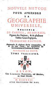 Nouvelle metode pour aprendre la geographie universelle (etc.) 3. ed, augm: Volume3