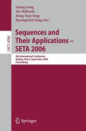 Sequences and Their Applications – SETA 2006: 4th International Conference, Beijing, China, September 24-28, 2006, Proceedings