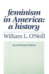 Feminism in America: A History, Edition 2