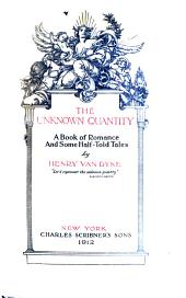 The Unknown Quantity: A Book of Romance and Some Half-told Tales