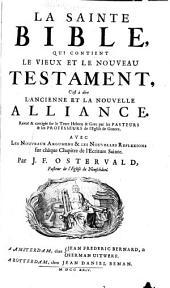 La Sainte bible, qui contient le vieux et le nouveau testatment, c'est à dire l'ancienne et la nouvelle alliance