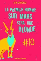 Le premier homme sur Mars sera une blonde, épisode 10
