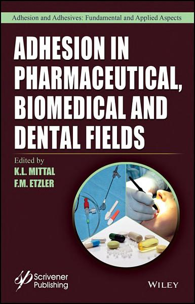 Adhesion in Pharmaceutical  Biomedical  and Dental Fields PDF