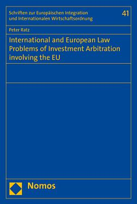 International and European Law Problems of Investment Arbitration involving the EU PDF