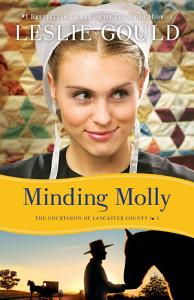 Minding Molly  The Courtships of Lancaster County Book  3