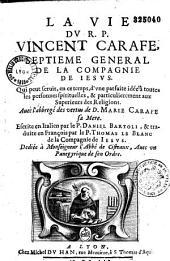 La vie du R. P. Vincent Carafe, septieme general de la Compagnie de Iesus...