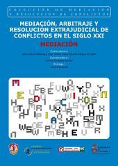 Mediación: Mediación, arbitraje y resolución extrajudicial de conflictos en el siglo XXI