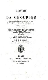 Mémoires du Marquis de Chouppes: Lieutenant genéral des armées du roi suivis des Mémoires du Duc de Navailles det de la Valette pair et Maréchal de France et Gouverner de monseigneur Le Duc de Chartres (1630-1682)