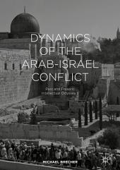 Dynamics of the Arab-Israeli Conflict: Past and Present: Intellectual Odyssey II