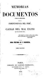 Memorias y documentos para la historia del Peru: y causas del mal éxito que ha tenido ésta ...