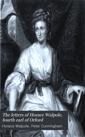 The Letters of Horace Walpole, Fourth Earl of Orford: Volume 6