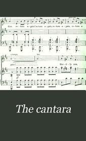 The Cantara: No.2 Being a Choice Selection of Solos, Duets, Trios, and Quartetts, from the Best Masters. For the Use of Seminaries and Schools in City and Country