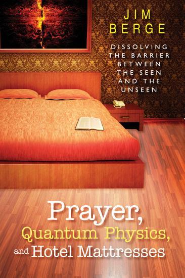 Prayer  Quantum Physics and Hotel Mattresses PDF
