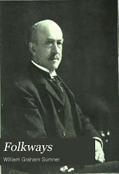 Folkways: A Study of the Sociological Importance of Usages, Manners, Customs, Mores, and Morals
