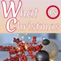 WHAT IS CHRISTMAS PDF