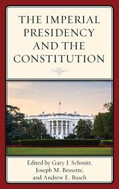 The Imperial Presidency and the Constitution