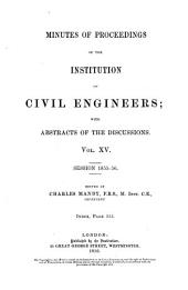 Minutes of Proceedings of the Institution of Civil Engineers - Vol. XV. Session 1855-56.