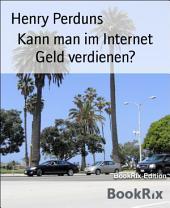 Kann man im Internet Geld verdienen?