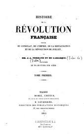 Histoire de la Révolution française suivie du Consulat, de l'Empire, de la Restauration et de la Révolution de Juillet