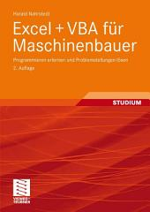 Excel + VBA für Maschinenbauer: Programmieren erlernen und Problemstellungen lösen, Ausgabe 2