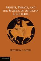 Athens  Thrace  and the Shaping of Athenian Leadership PDF