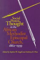 Social Protest Thought in the African Methodist Episcopal Church  1862 1939 PDF