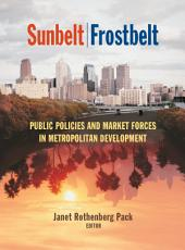 Sunbelt/Frostbelt: Public Policies and Market Forces in Metropolitan Development