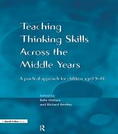 Teaching Thinking Skills across the Middle Years: A Practical Approach for Children Aged 9-14