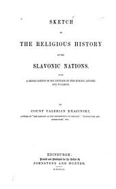Sketch of the Religious History of the Slavonic Nations: By Count Valerian Krasinski