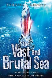 The Vast and Brutal Sea: A Vicious Deep novel