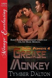 Grease Monkey [Drunk Monkeys 4]