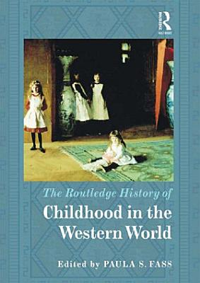 The Routledge History of Childhood in the Western World PDF