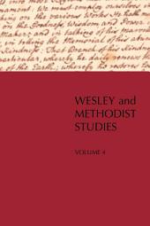 Wesley and Methodist Studies: Volume 4