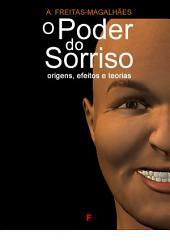 O Poder do Sorriso: Origens, Efeitos e Teorias