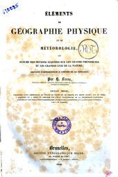 Elements de geographie physique et de meteorologie, ou resume des notions acquises sur les grands phenomenes et les grandes lois de la nature par H. Lecoq