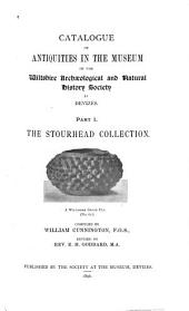 Catalogue of Antiquities in the Museum of the Wiltshire Archæological and Natural History Society at Devizes ...