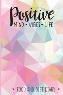 Positive Mind Vibes Life Food and Diet Diary PDF