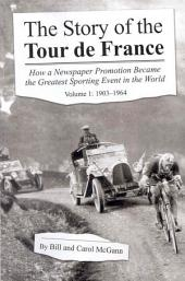 The Story of the Tour De France: Volume 1