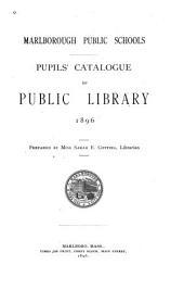 Marlborough Public Schools: Pupils' Catalogue of Public Library 1896