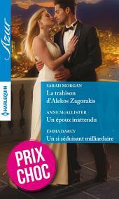 La trahison d'Alekos Zagorakis - Un époux inattendu - Un si séduisant milliardaire