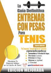 La guía definitiva - Entrenar con pesas para tenis: Edición mejorada