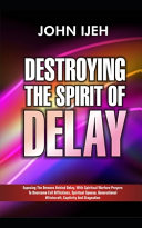 Destroying The Spirit Of Delay Book PDF
