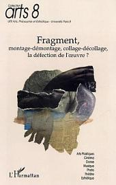 Fragment: Montage-démontage, collage-décollage, la défection de l'œuvre?