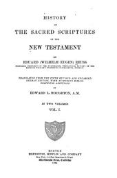 History of the Sacred Scriptures of the New Testament: Volume 1