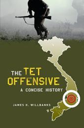 The Tet Offensive: A Concise History