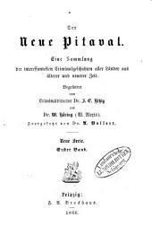 Der neue Pitaval: eine Sammlung der interessantesten Criminalgeschichten aller Länder aus älterer und neuerer Zeit, Band 1