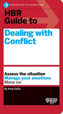 HBR Guide to Dealing with Conflict  HBR Guide Series  PDF